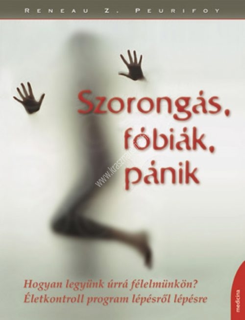 Szorongás, fóbiák, pánik - Hogyan legyünk úrrá feélelmünkön?