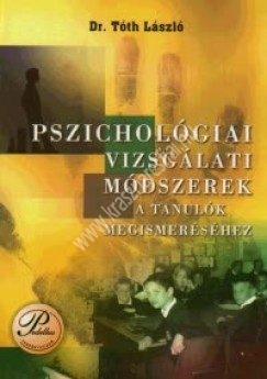 Dr. Tóth László : Pszichológiai vizsgálati módszerek a tanulók megismeréséhez