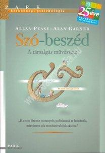 A.Pease – A.Garner : Szó-Beszéd – A társalgás művészete