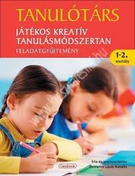 Demeter Lázár Katalin : Tanulótárs 1-2. osztály Játékos kreatív tanulásmódszertan feladatgyűjtemény