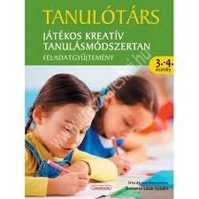 Demeter Lázár Katalin : Tanulótárs 3-4. osztály Játékos kreatív tanulásmódszertan feladatgyűjtemény