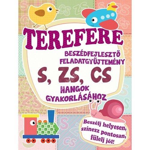 Terefere S, Zs, Cs Beszédfejlesztő feladatgyűjtemény
