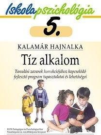 Kalamár Hajnalka : IP.5 Tíz alkalom - Tanulási zavarok korrekciójához