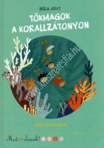 Berg Judit : Most én olvasok! 3.szint Tökmagok a korallzátonyon